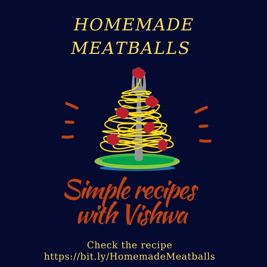 SIMPLE RECIPES WITH VISHWA – HOMEMADE MEATBALLS